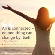 All is connected - no one thing can change by itself