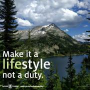 Make it a lifestyle not a duty